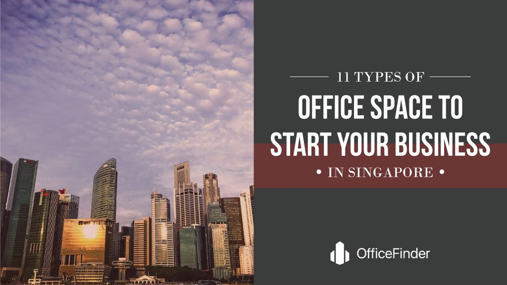11 Types Of Office Space To Start Your Business In Singapore
