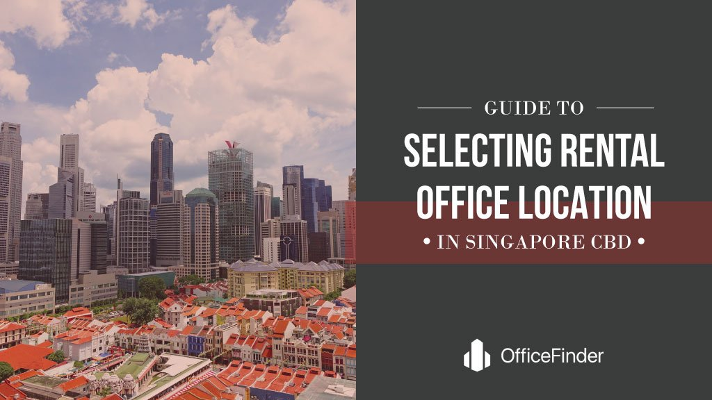 Guide To Selecting Rental Office Location in Singapore CBD