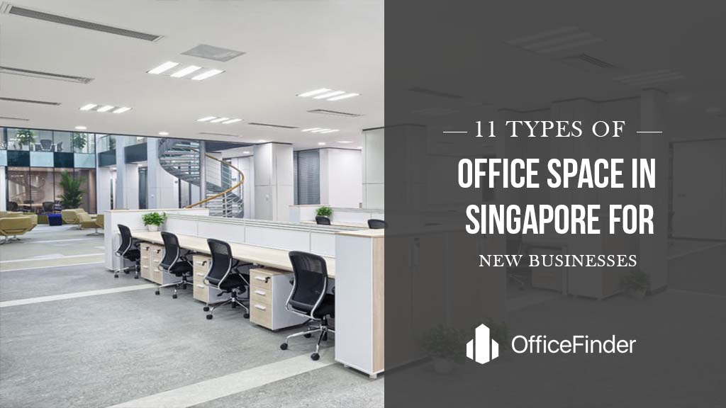 11 Types Of Office Space In Singapore For New Businesses
