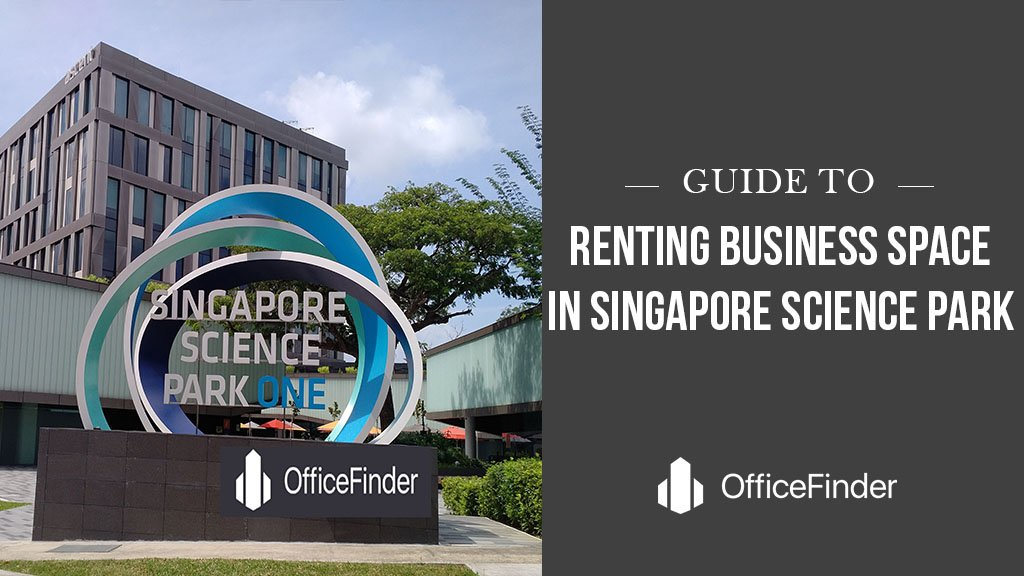 Guide To Renting Business Space In Singapore Science Park