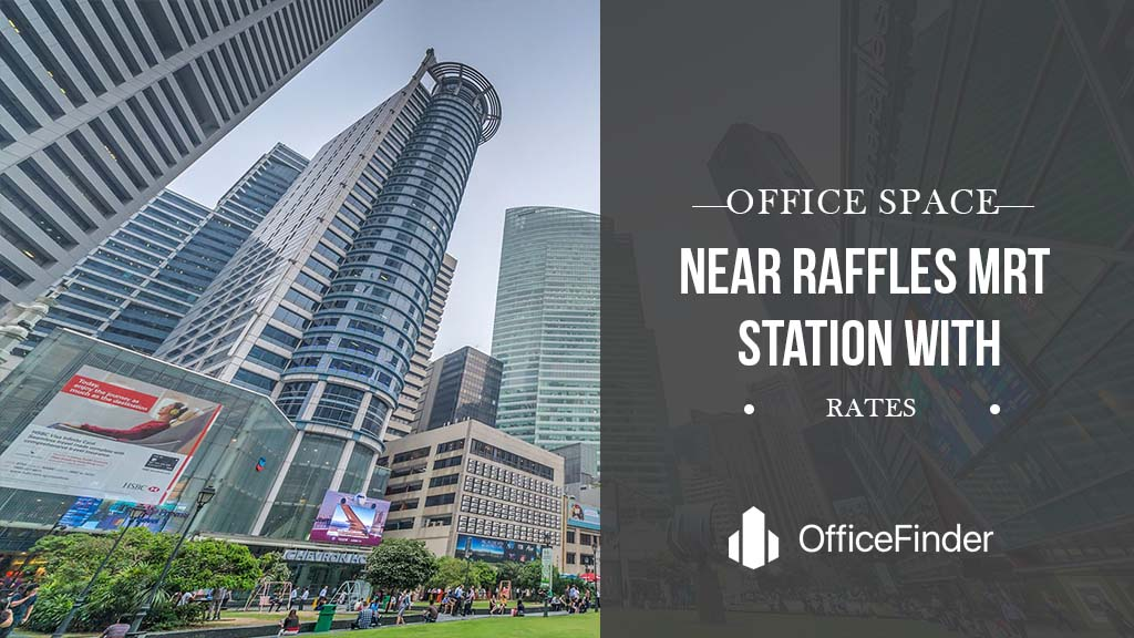 Office space near Raffles MRT station with rates