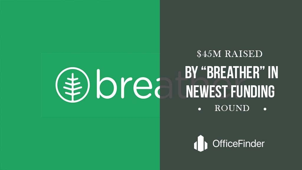 """$45M Raised By """"Breather"""" In Newest Funding Round"""