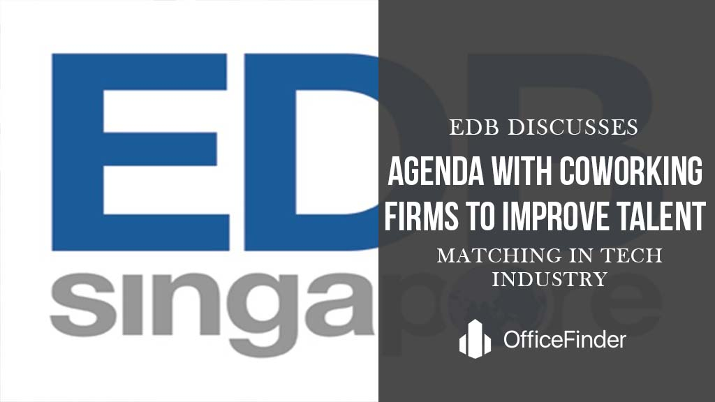 EDB Discusses Agenda With Coworking Firms To Improve Talent Matching In Tech Industry