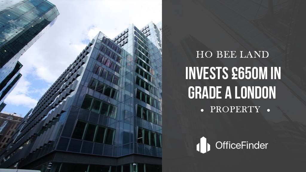 Ho Bee Land Invests £650m In Grade A London Property