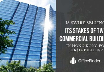Is Swire Selling Its Stakes of Two Commercial Buildings In Hong Kong For HK$14 Billion
