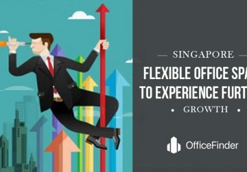 Singapore Flexible Office Space To Experience Further Growth