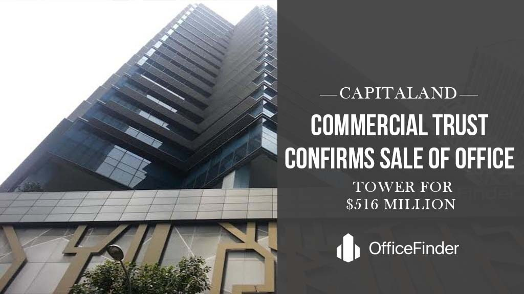CapitaLand Commercial Trust Confirms Sale Of Office Tower For $516 Million