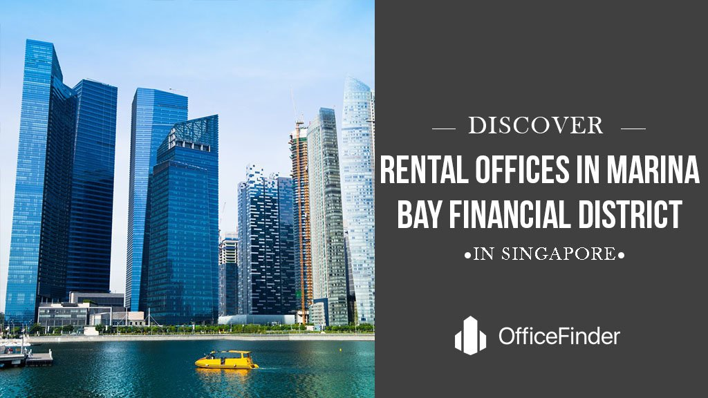 Discover Rental Offices In Marina Bay Financial District Of Singapore