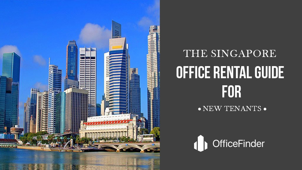The Singapore Office Rental Guide For New Tenants