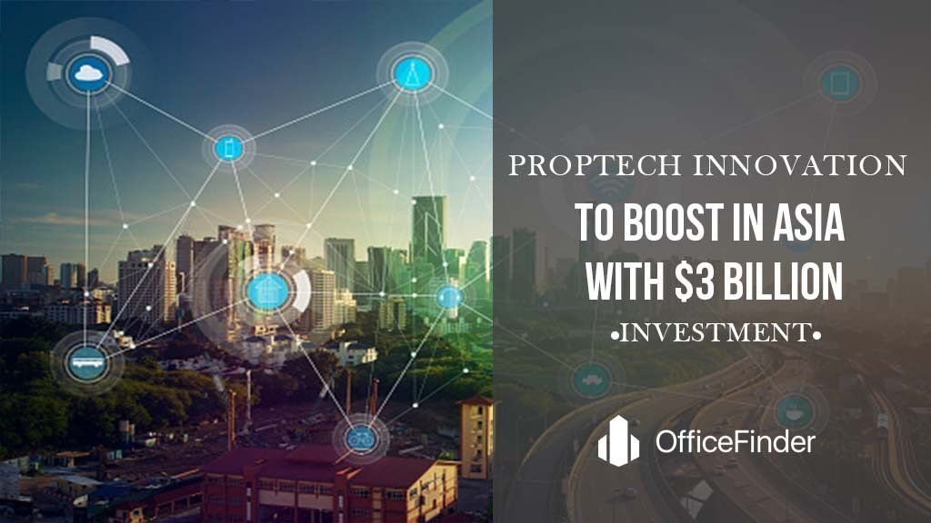 Proptech Innovation To Boost In Asia With $3 Billion Investment
