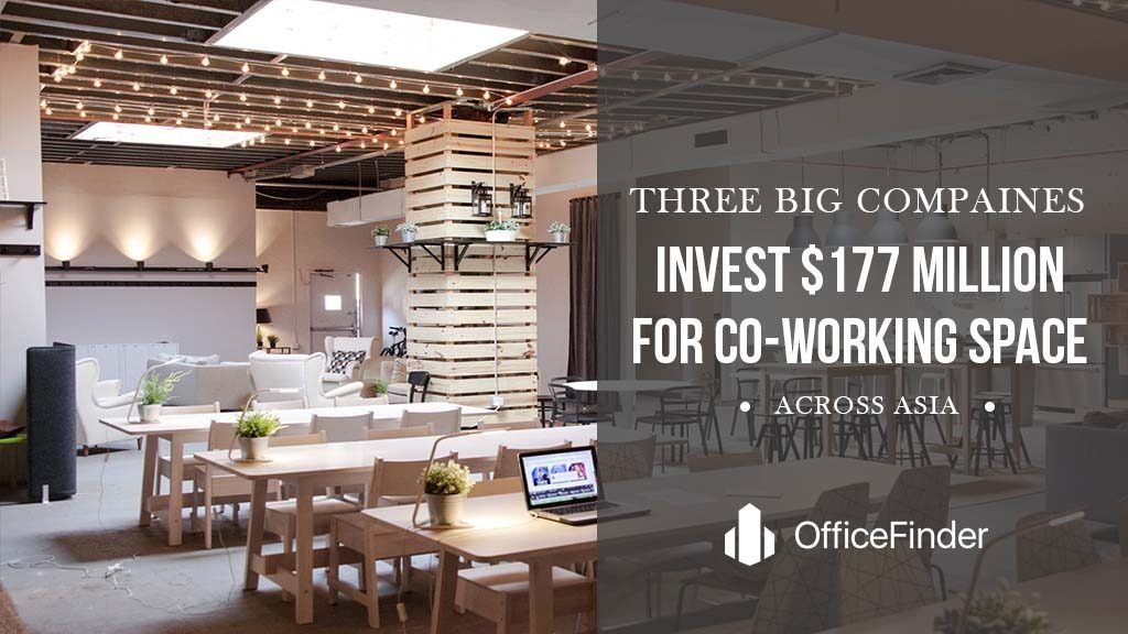 Three Big Companies Invest $177M For Coworking Spaces Across Asia