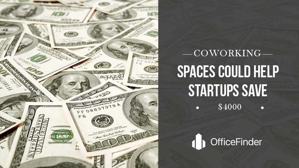 Coworking Spaces Could Help Startups Save $4000