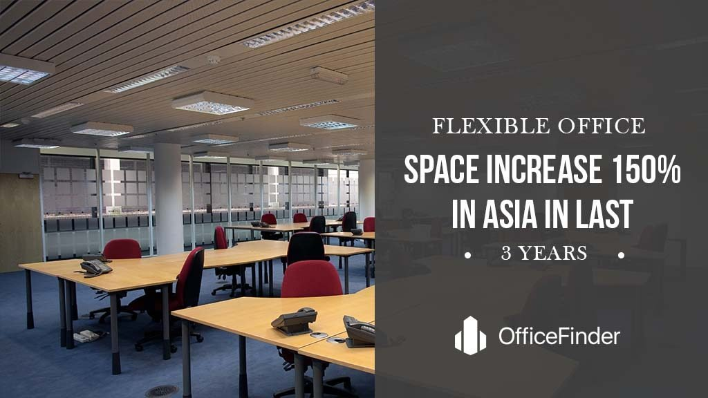 Flexible Office Space Increases 150% In Asia In Last 3 Years