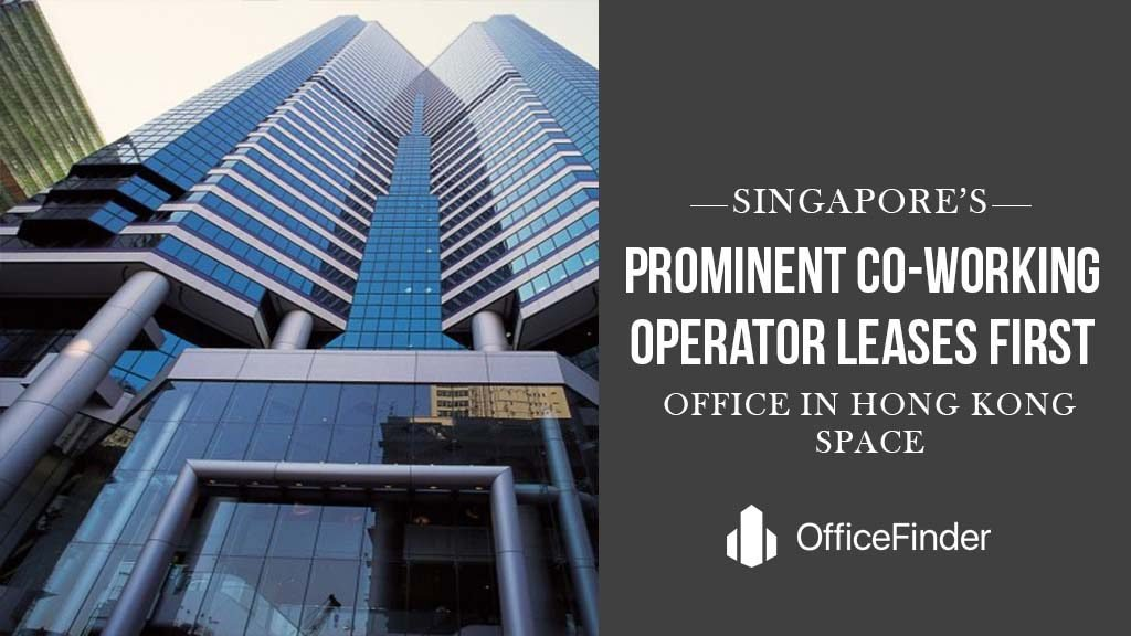 Singapore's Prominent Co-Working Operator Leases First Office In Hong Kong Space