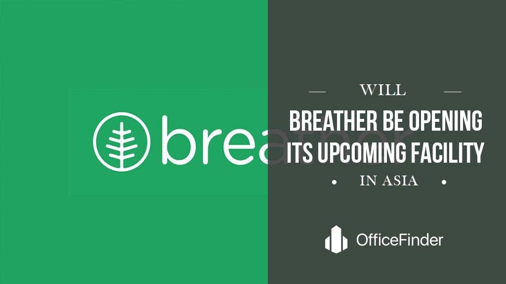 Will Breather Be Opening Its Upcoming Facility In Asia?