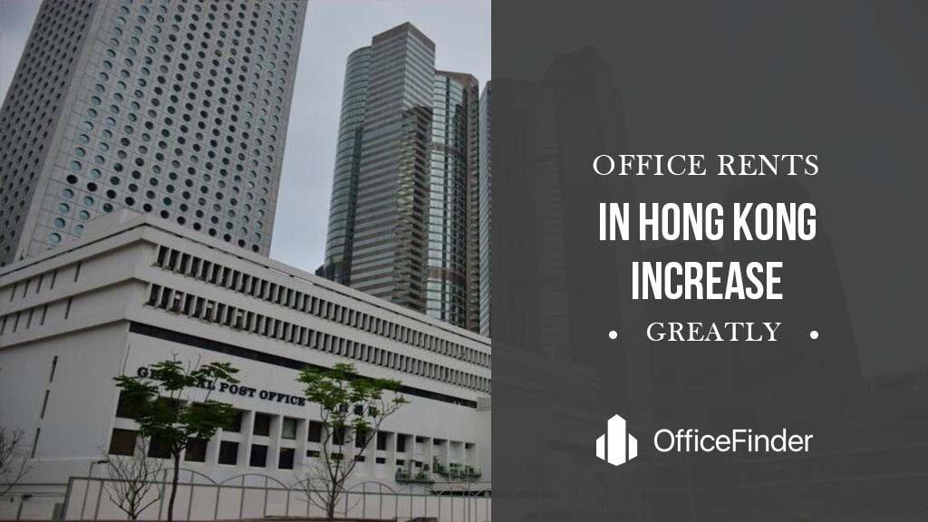 Office Rents In Hong Kong Increase Greatly