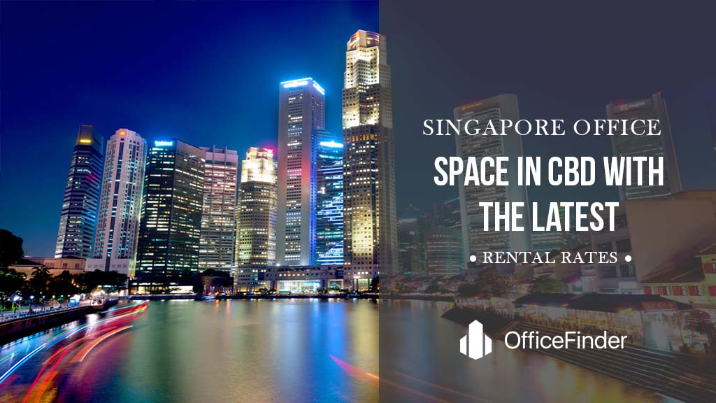 Singapore Office Space in CBD with The Latest Rental Rates