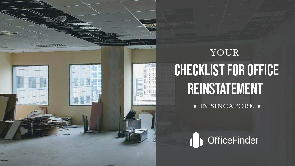 YOUR CHECKLIST FOR OFFICE REINSTATEMENT IN SINGAPORE