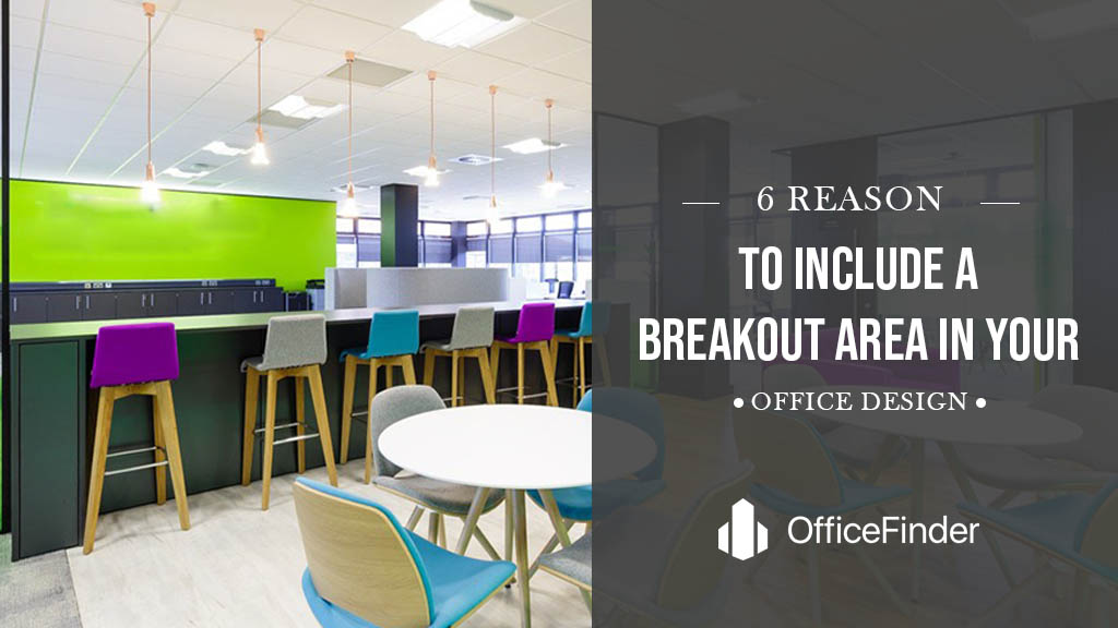 6 REASONS TO INCLUDE A BREAKOUT AREA IN YOUR OFFICE DESIGN