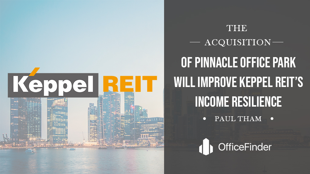 The Acquisition Of Pinnacle Office Park Will Improve Keppel Reit's Income Resilience – Paul Tham
