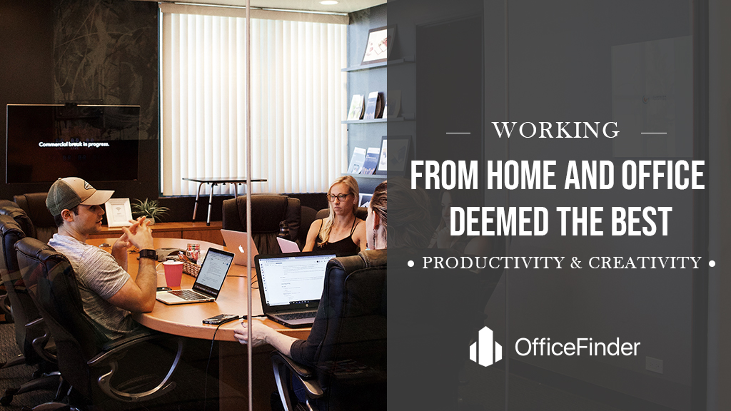 Working From Home And Office Deemed The Best For Productivity & Creativity