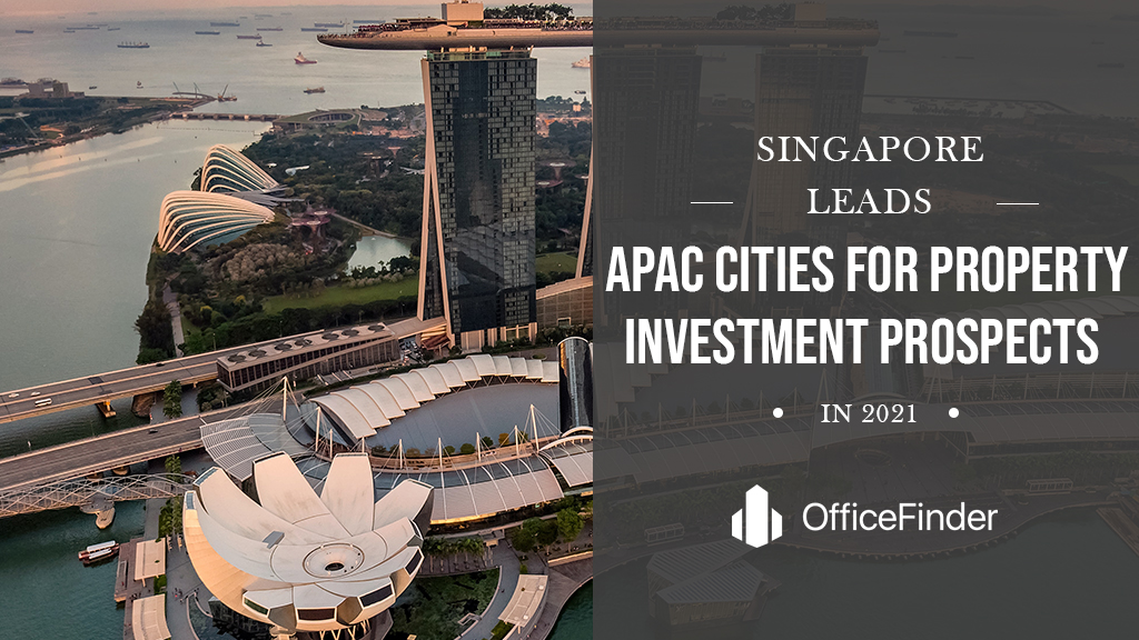 Singapore Leads APAC Cities For Property Investment Prospects In 2021