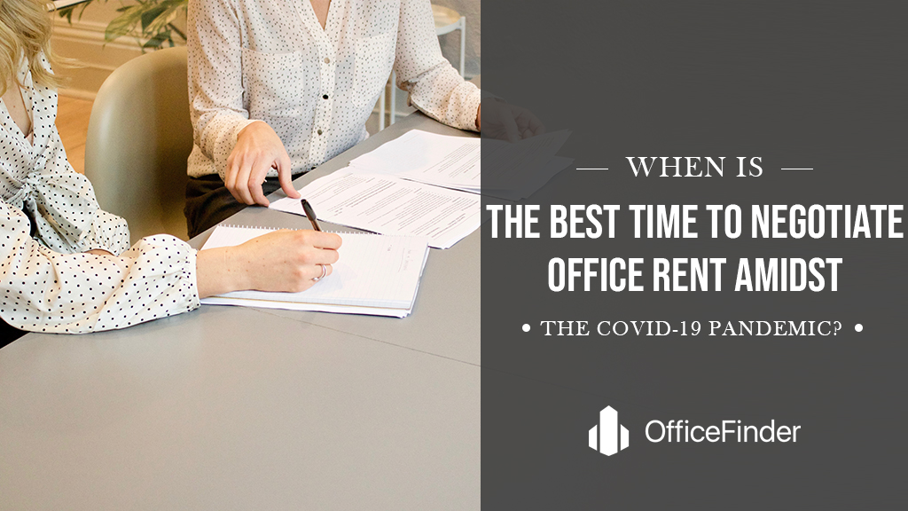 When Is The Best Time To Negotiate Office Rent Amidst the COVID-19 Pandemic?