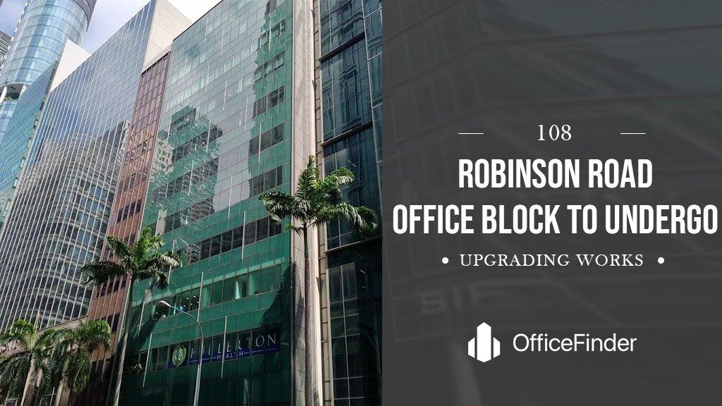 108 Robinson Road Office Block To Undergo Upgrading Works