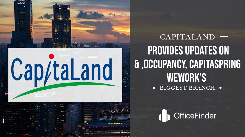 CapitaLand Provides Updates On Occupancy, CapitaSpring, & WeWork's Biggest Branch