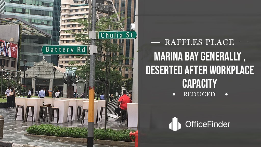 Raffles Place, Marina Bay Generally Deserted After Workplace Capacity Reduced