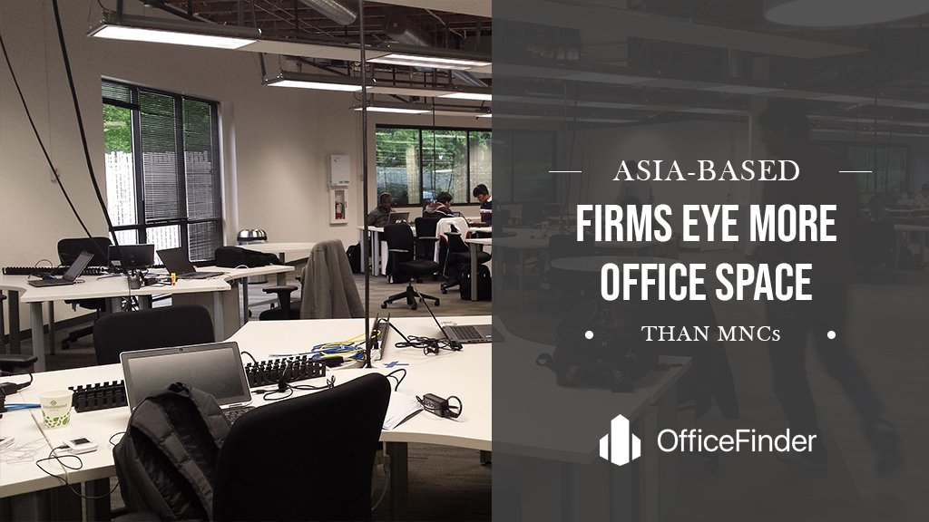 Asia-based Firms Eye More Office Space Than MNCs