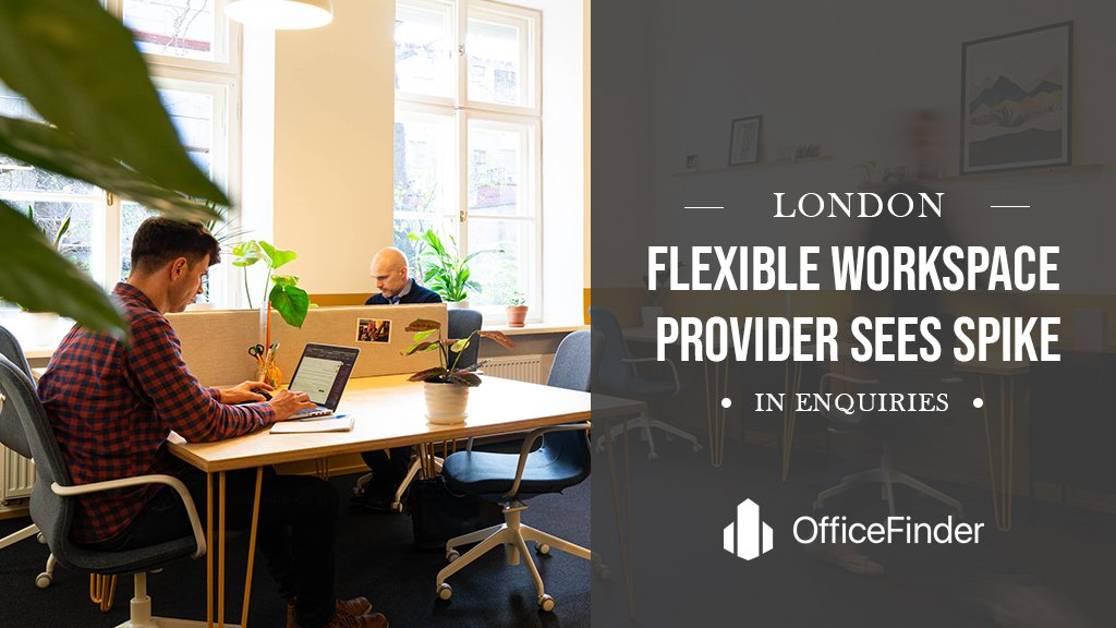 London Flexible Workspace Provider Sees Spike In Enquiries