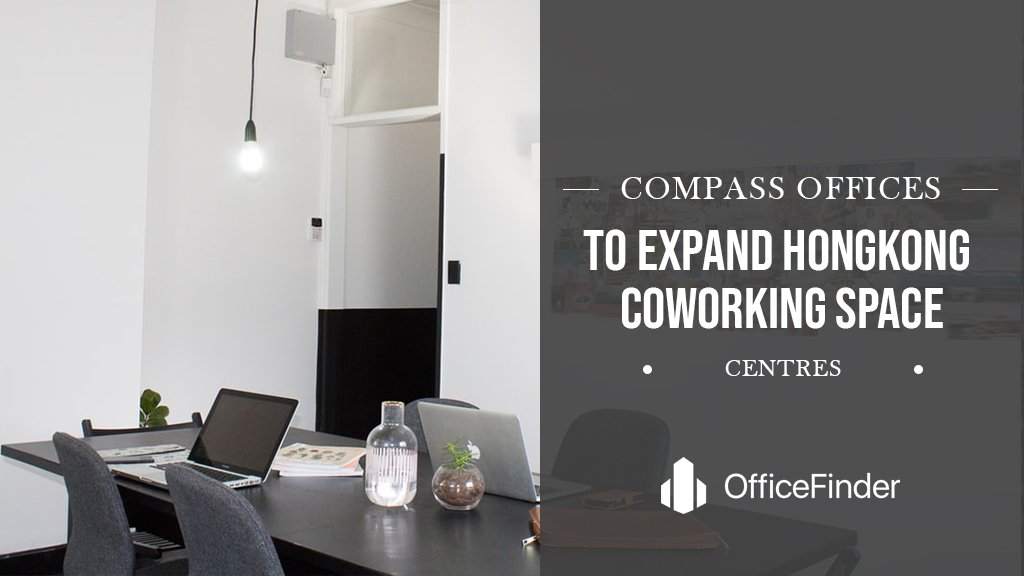 Compass Offices To Expand HK Coworking Space Centres